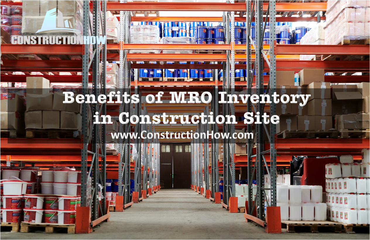 The benefit of MRO inventory in Construction Site