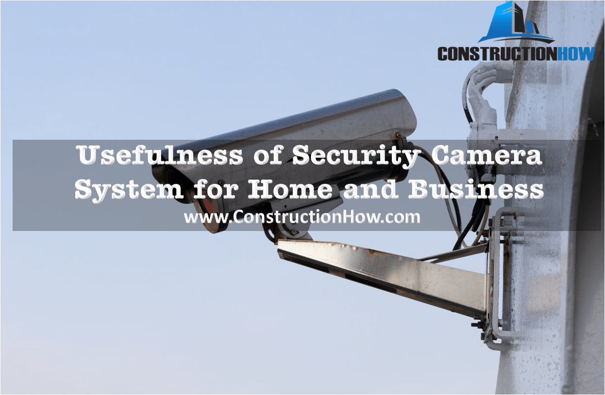 Usefulness of Security Camera System for Home and Business