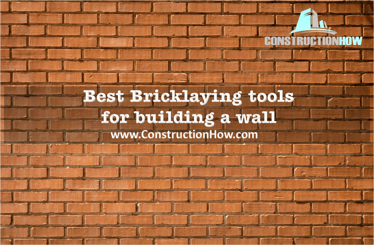 Best Bricklaying tools for building a wall