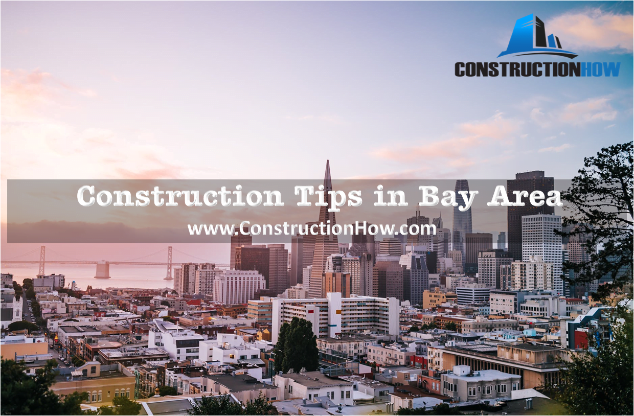 Construction Tips in Bay Area
